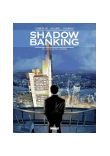 Shadow banking - Tome 1