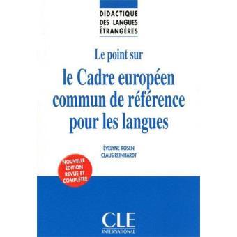 le point sur le cadre europ 233 en commun de r 233 f 233 rence pour les langues broch 233 evelyne