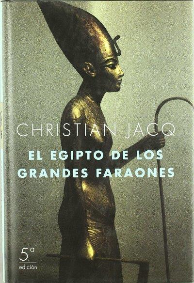 Resultado de imagen de Christian Jacq el egipto de los grandes faraones