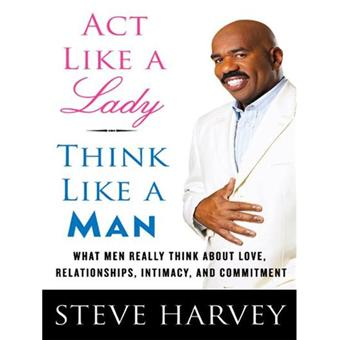 Act Like a Lady, Think Like a Man: What Men Really Think ...