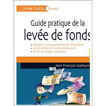 Le guide pratique de la lev e de fonds broch jean for Le guide des prix