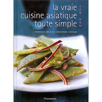 La vraie cuisine asiatique toute simple reli ken hom - Livre cuisine asiatique ...