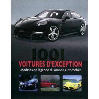 1001 voitures d 39 exception mod les de l gende du monde automobile broch collectif achat. Black Bedroom Furniture Sets. Home Design Ideas