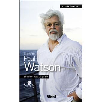 Paul Watson, un homme en colère