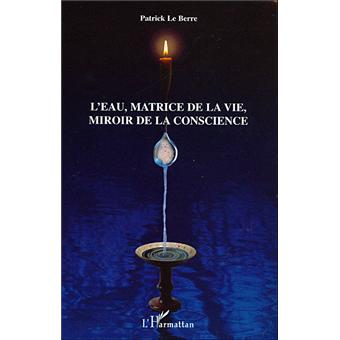 L 39 eau matrice de la vie miroir de la conscience broch for Le miroir de ma vie