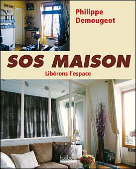 sos maison tome 2 r novations petits budgets broch philippe demougeot achat livre achat. Black Bedroom Furniture Sets. Home Design Ideas