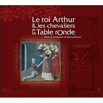 le roi arthur et les chevaliers de la table ronde broch 233 thierry delcourt achat livre