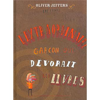 l 39 extraordinaire gar on qui d vorait les livres reli oliver jeffers achat livre achat. Black Bedroom Furniture Sets. Home Design Ideas