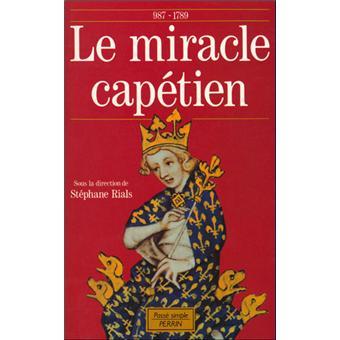 Le Miracle capétien