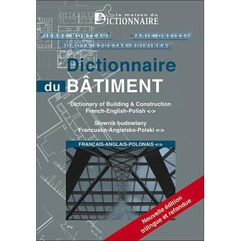 dictionnaire du b timent fran ais anglais polonais broch pierre monteau szostak. Black Bedroom Furniture Sets. Home Design Ideas
