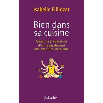 Bien Dans Sa Cuisine Broch Isabelle Filliozat Achat