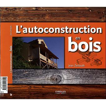 L 39 auto construction en bois broch jean zerlauth achat livre achat prix fnac for Prix autoconstruction