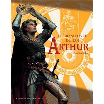 le grand livre du roi arthur cartonn claudine glot achat livre achat prix fnac. Black Bedroom Furniture Sets. Home Design Ideas