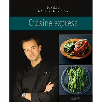 cuisine express broch cyril lignac achat livre achat prix fnac. Black Bedroom Furniture Sets. Home Design Ideas