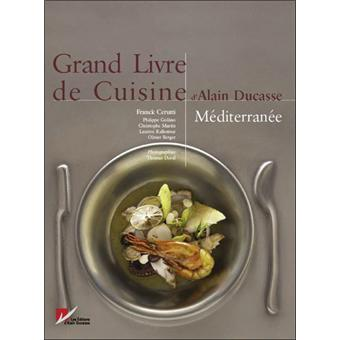 le grand livre de cuisine m diterran e reli alain ducasse achat livre prix. Black Bedroom Furniture Sets. Home Design Ideas