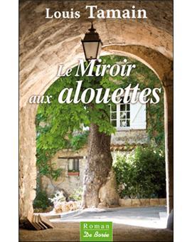 Le miroir aux alouettes broch louis tamain achat for Miroir aux alouettes
