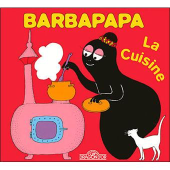 barbapapa la cuisine annette tison talus taylor cartonn achat livre achat prix fnac. Black Bedroom Furniture Sets. Home Design Ideas