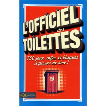 l 39 officiel des toilettes broch collectif achat livre achat prix fnac. Black Bedroom Furniture Sets. Home Design Ideas
