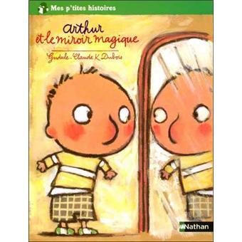 Arthur et le miroir magique cartonn gudule claude k for Le miroir magique