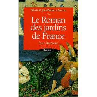 Le roman des jardins de france leur histoire jean pierre for Alexandre jardin le roman des jardin