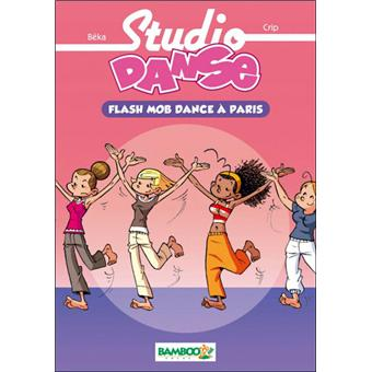 studio danse tome 3 flash mob dance paris b ka crip broch achat livre ou ebook. Black Bedroom Furniture Sets. Home Design Ideas