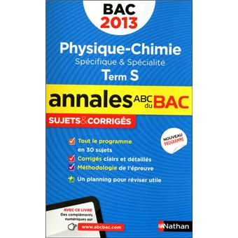 annales bac sujets corrig s physique chimie term s edition 2013 broch collectif achat. Black Bedroom Furniture Sets. Home Design Ideas