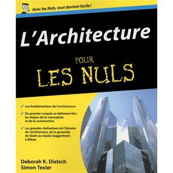 Pour les nuls l 39 architecture pour les nuls deborah k dietsch broch - Livre sur l architecture ...