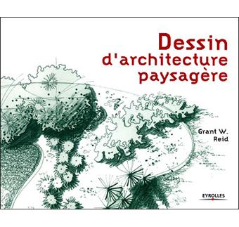 Dessin d 39 architecture paysag re broch grant w reid for Dessin d architecture