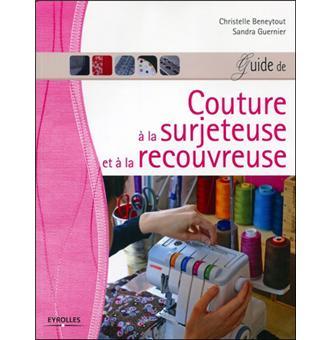 guide de couture la surjeteuse et la recouvreuse