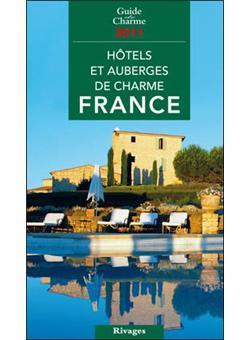 Guide 2011 des h tels et auberges de charme en france for Prix des hotels en france