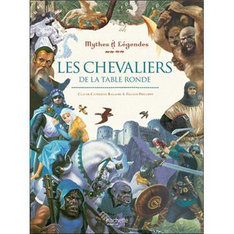 Les chevaliers de la table ronde cartonn claude - Contes et legendes des chevaliers de la table ronde resume ...