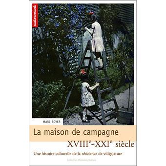 La maison de campagne xviii xxi me si cle une histoire culturelle de la r si - La maison de campagne ...