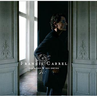 Des roses et des orties francis cabrel cd album for Francis cabrel quelqu un de l interieur