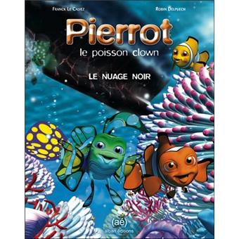 Pierrot le poisson clown le nuage noir cartonn franck for Poisson clown achat