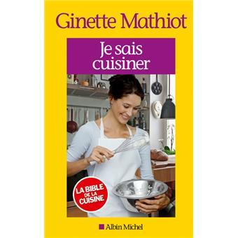 Je sais cuisiner cartonn ginette mathiot livre tous les livres la fnac - La cuisine pour tous ginette mathiot ...