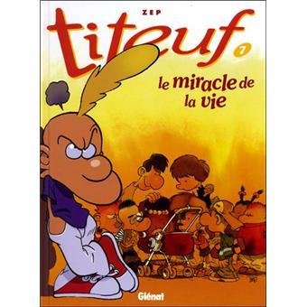 Titeuf tome 7 le miracle de la vie zep cartonn for Astrologie ou le miroir de la vie