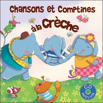 Chansons et comptines à la crèche Livre avec un CD audio livre CD