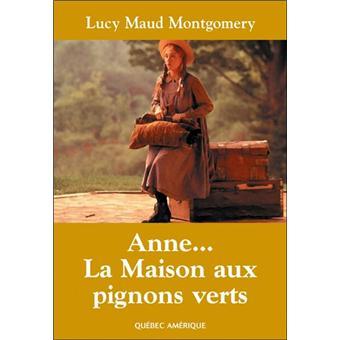 Anne la maison aux pignons verts broch lucy maud for Anne la maison aux pignons verts