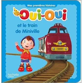 Oui oui oui oui et le train de miniville collectif - Oui oui et le train ...