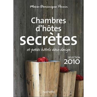 Chambres d 39 h tes secr tes edition 2010 broch marie - Marie dominique perrin chambres d hotes ...