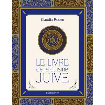 Le livre de la cuisine juive reli claudia roden - Livre de cuisine michalak ...