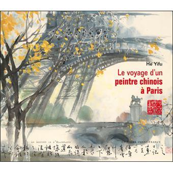 voyage d 39 un peintre chinois paris reli yifu he achat livre achat prix fnac. Black Bedroom Furniture Sets. Home Design Ideas