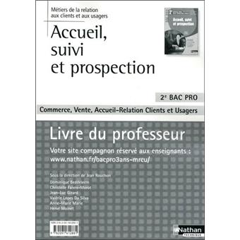 accueil suivi et prospection 2nde bac pro mrcu livre du professeur edition 2010 broch. Black Bedroom Furniture Sets. Home Design Ideas