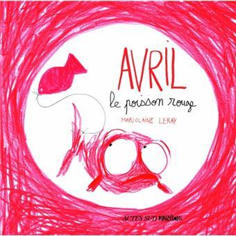 Avril le poisson rouge cartonn marjolaine leray for Prix poisson rouge tunisie