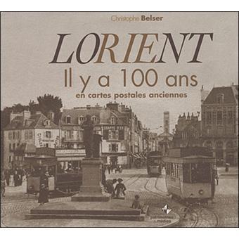 Lorient il y a 100 ans en cartes postales reli christophe belser achat livre prix - Magasin bebe lorient ...