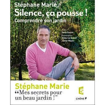 Silence a pousse comprendre son jardin reli - Stephane marie silence ca pousse ...