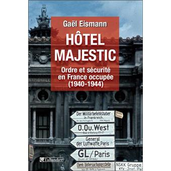 H tel majestic ordre et s curit en france occup e 1940 for Prix hotel en france