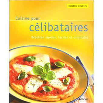 Cuisine pour c libataires broch collectif achat livre achat prix fnac - Cuisine pour celibataire ...