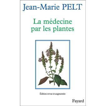 La m decine par les plantes jean marie pelt achat for Achat de plantes par correspondance