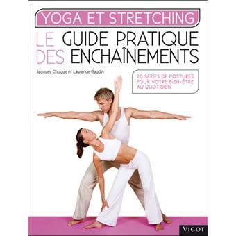 Yoga et stretching le guide pratique des enchainements for Le guide des prix